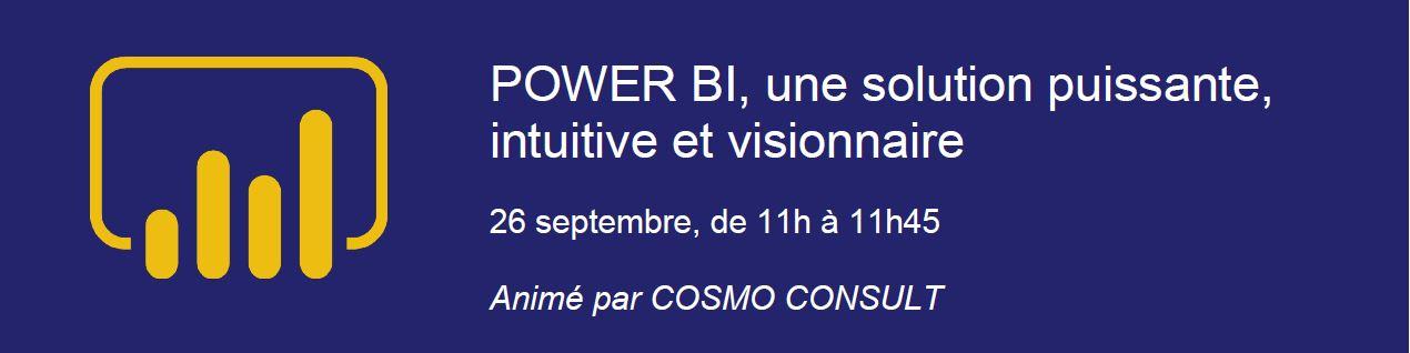 Webinaire Cosmo Consult le 26 septembre 2019 : Microsoft Power BI : une solution puissante, intuitive et visionnaire